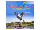 Kansas Jayhawks The Kansas Relays: Track and Field Tradition in the Heartland Collectibles