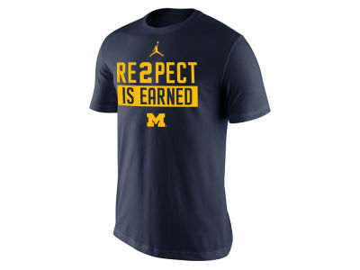 Michigan Wolverines Nike NCAA Men's Re2pect Is Earned T-Shirt