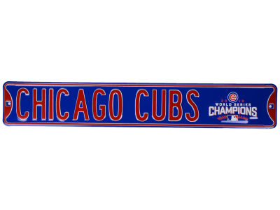 Chicago Cubs MLB WS Champs 16 MLB 2016 World Series Champs Street Sign