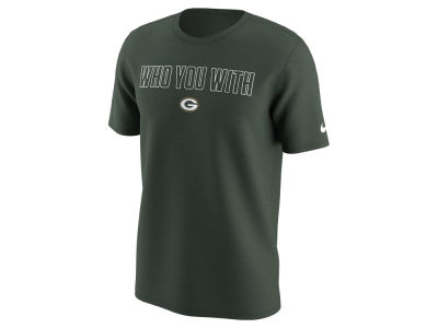 Green Bay Packers Nike NFL Men's Who You With T-Shirt