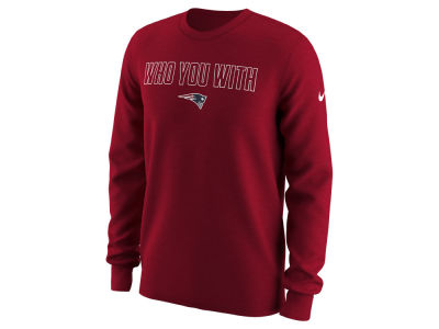 New England Patriots Nike NFL Men's Who You With Longsleeve T-Shirt